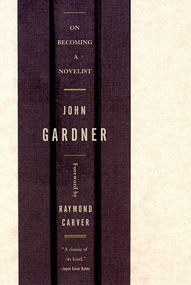 On Becoming a Novelist By Gardner, John