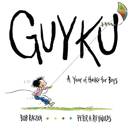Guyku By Raczka, Bob/ Reynolds, Peter H. (ILT)